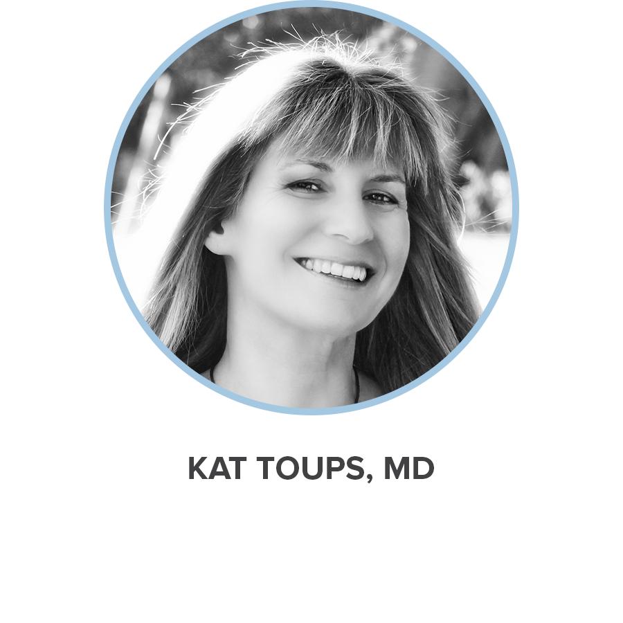 KAT TOUPS, MD