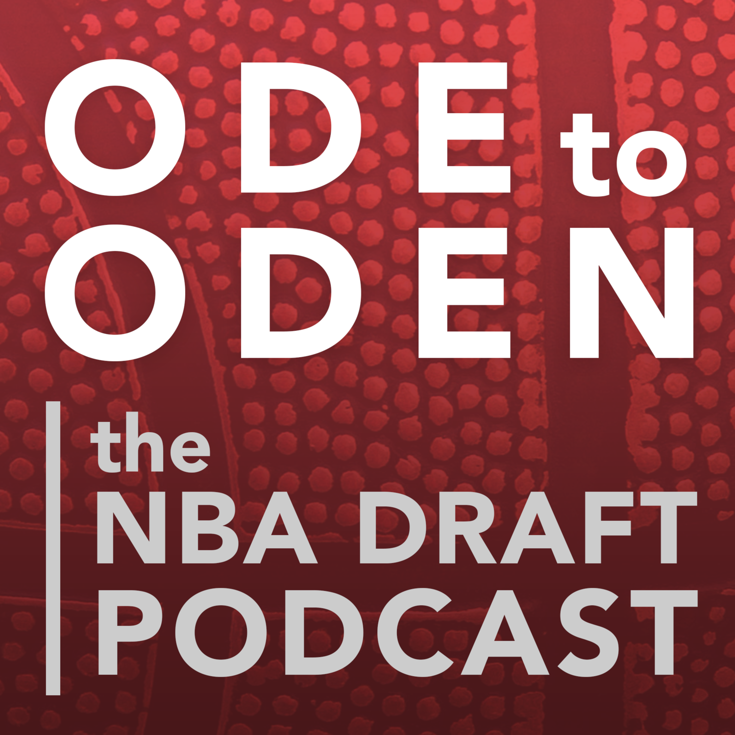 Ode to Oden: the NBA Draft Podcast