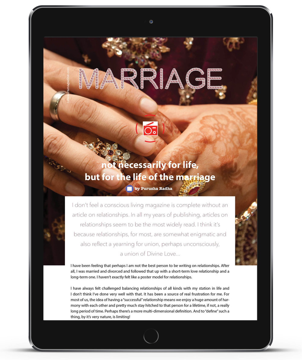 """The article published in the   current Relationships issue   of radiant soul magazine entitled, """"Marriage: Not Necessarily for Life but for the Life of the Marriage"""""""