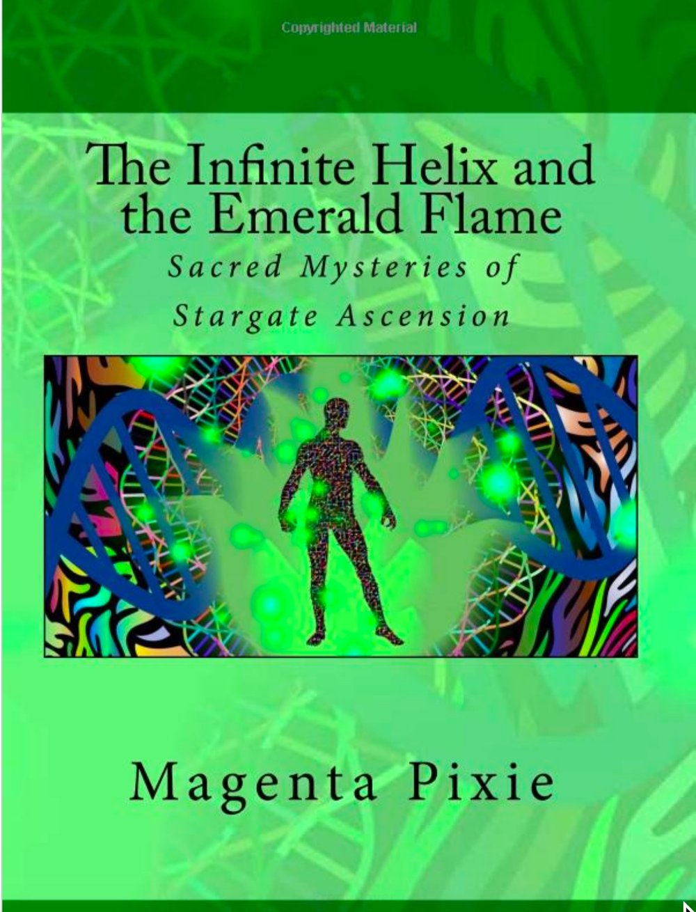 The Infinite Helix and the Emerald Flame by Magenta Pixie and the White Winged Collective Consciousness of Nine
