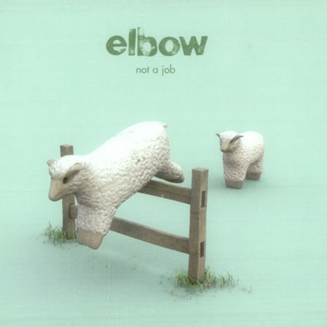 elbow-not_a_job_s_1.jpg