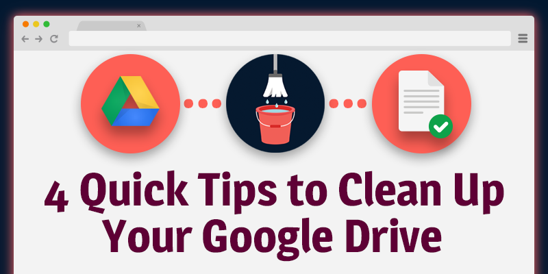 4 Quick Tips to Clean Up & Unclutter Your Google Drive