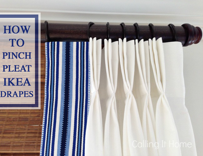 How To Pinch Pleat Ikea Curtains — Calling it Home