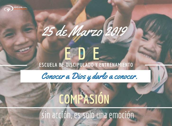 E D E COMPASIÓN - LA ESCUELA DE DISCIPULADO ES UNA EXPERIENCIA QUE NO PUEDES ESPERAR MÁS TIEMPO PARA VIVIRLA!!!