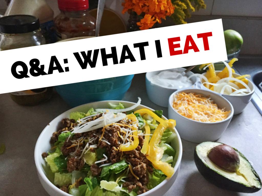 Q & A- What I eat