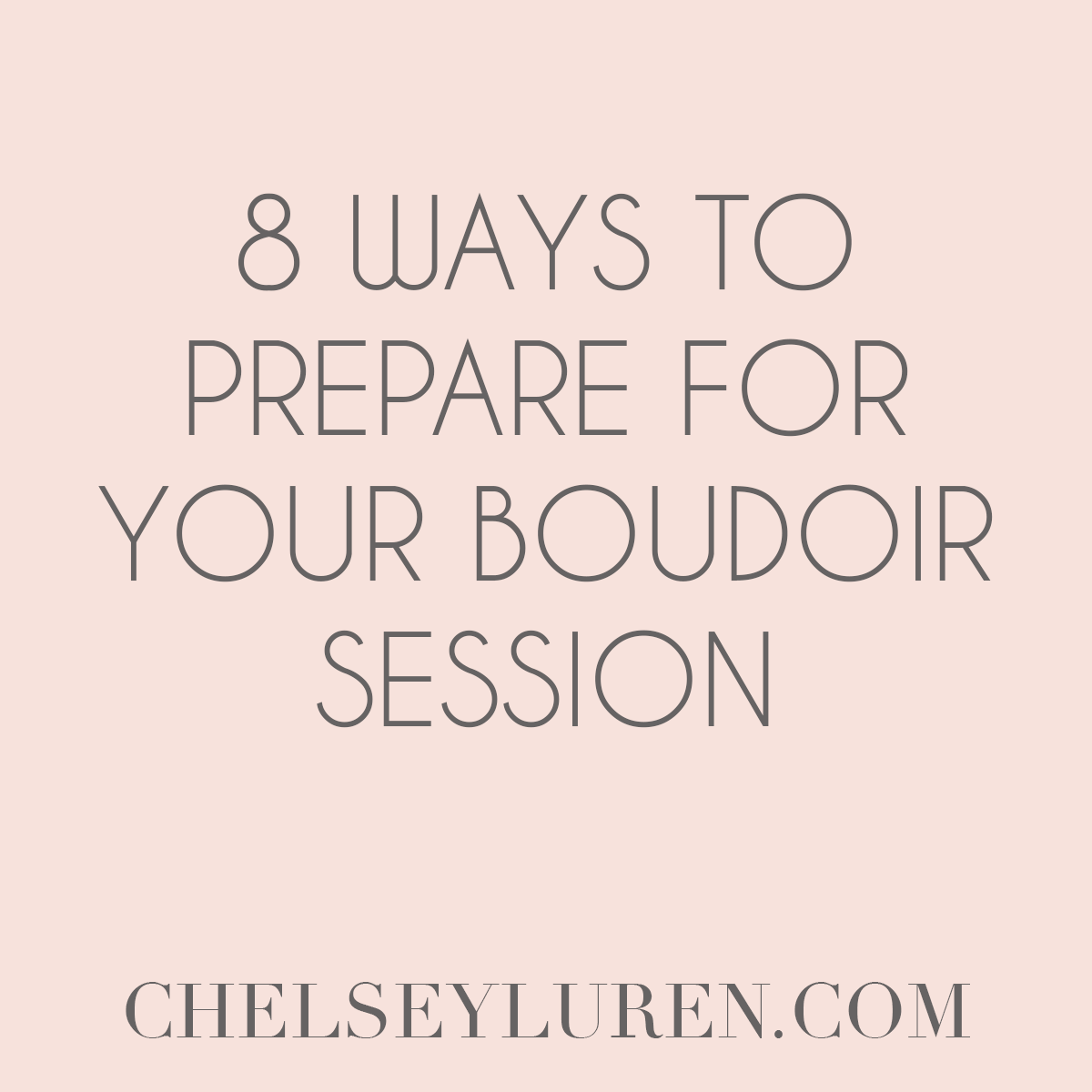 8 ways to prepare for your boudoir session