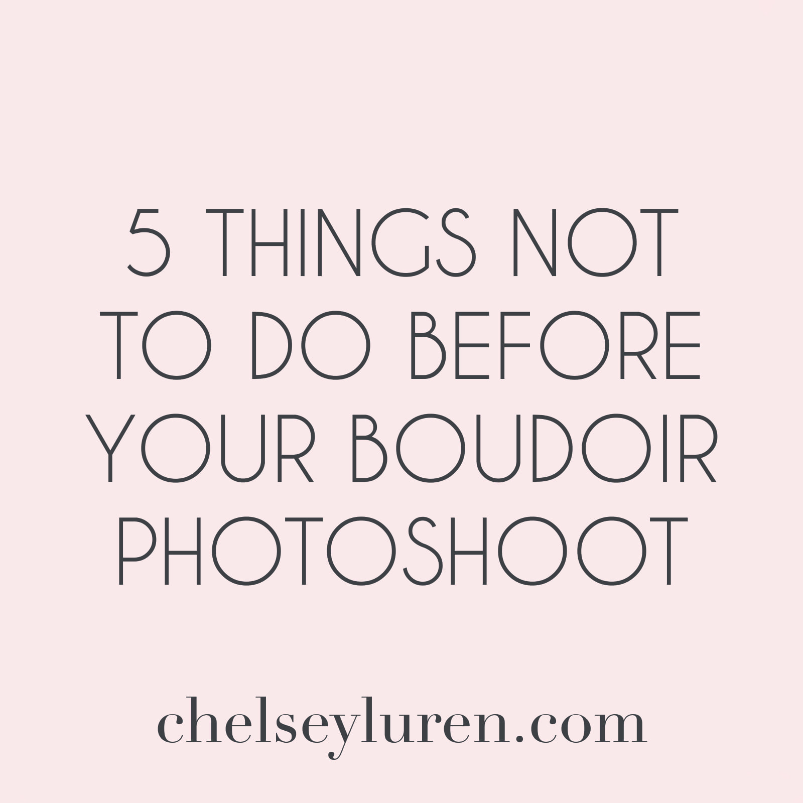 what not to do before your boudoir shoot