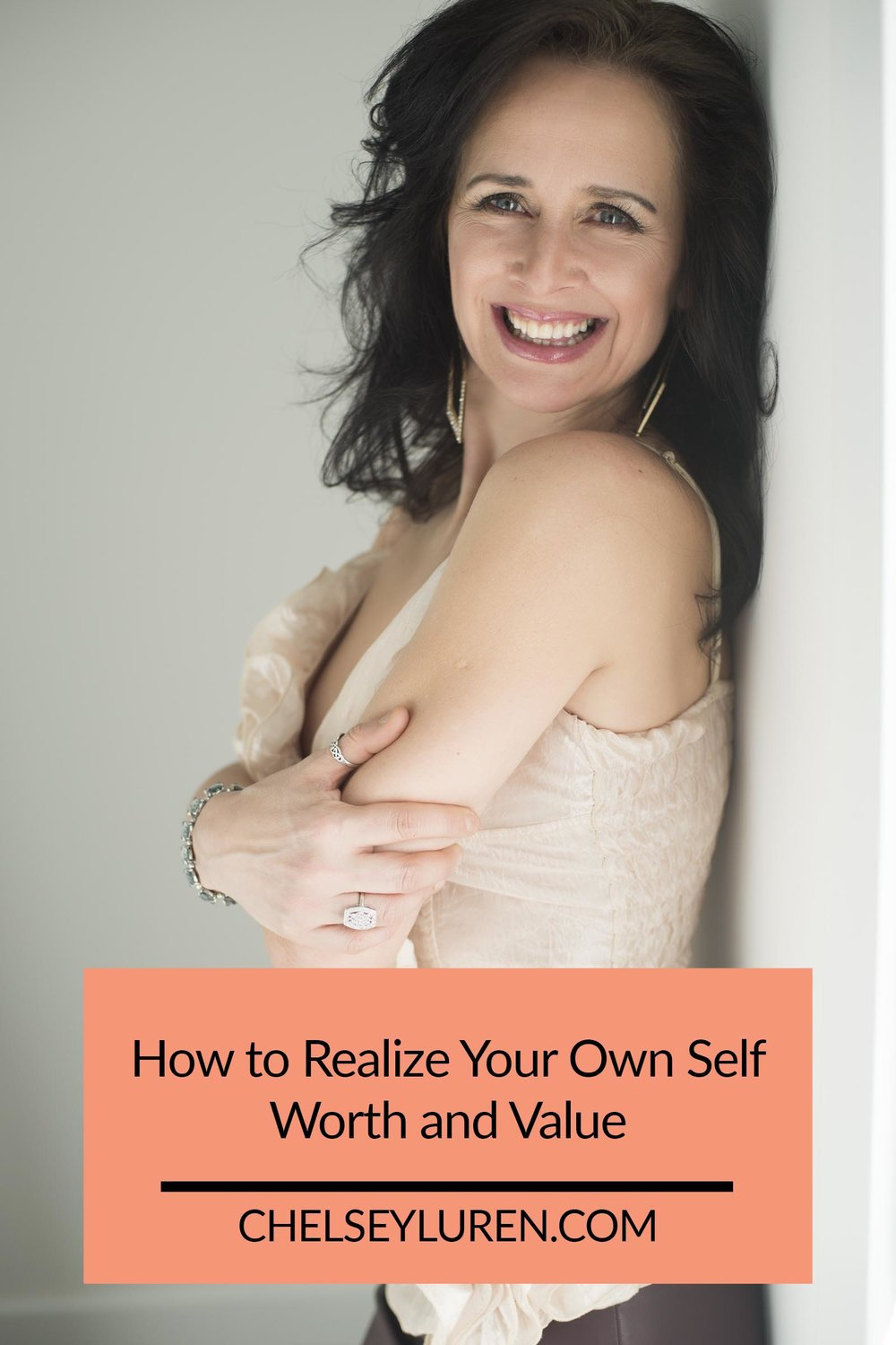 Chelsey Luren Portraits - How to Realize Your Own Self Worth and Value.jpg