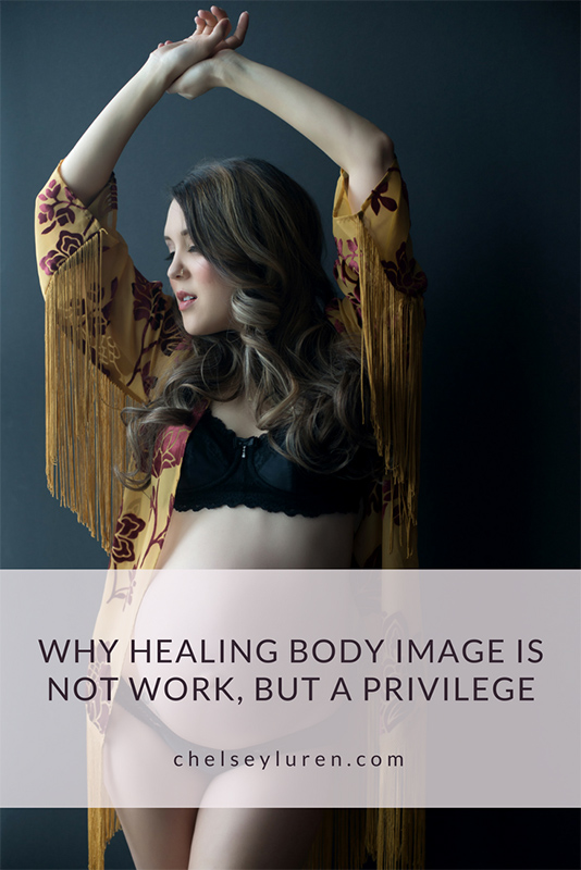 Chelsey Luren Portraits - WHY HEALING BODY IMAGE IS NOT WORK, BUT A PRIVILEGE Vancouver Boudoir Photoshoot self connection confidence body image coach boudoir photographer.jpg