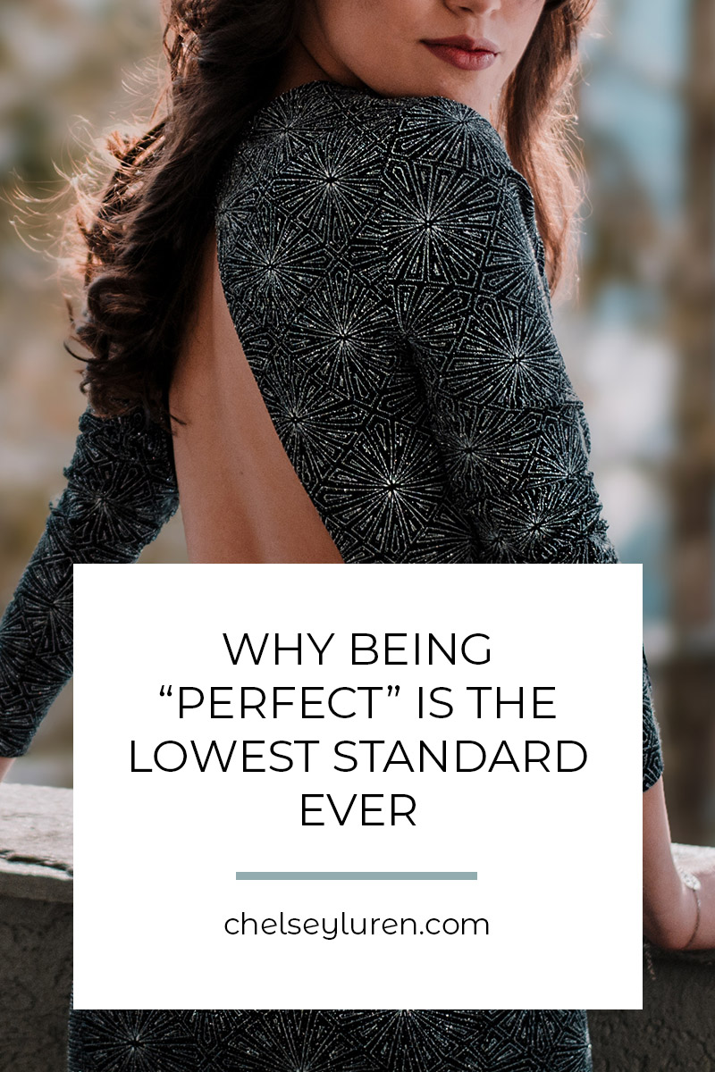 perfection is the lowest standard body confidence coach food freedom chelsey luren dixon.jpg