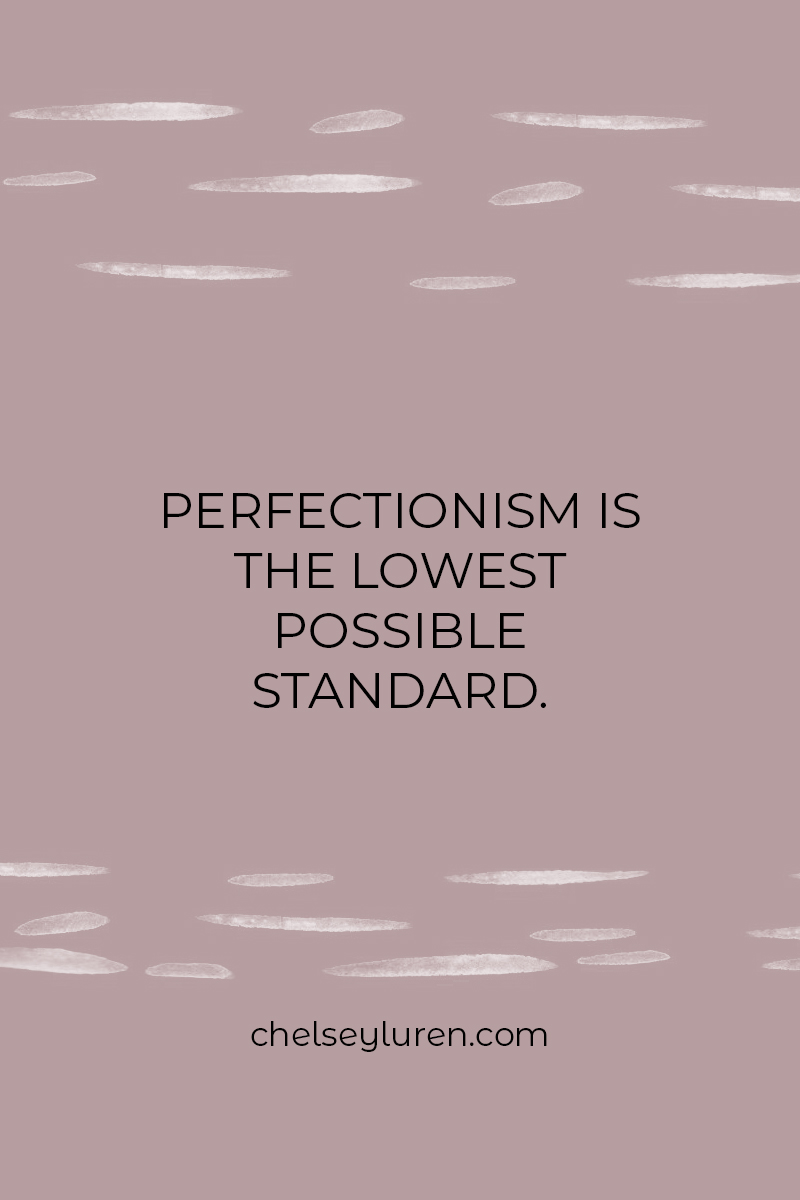 perfection kills this important thing we need for confidence chelsey luren.jpg