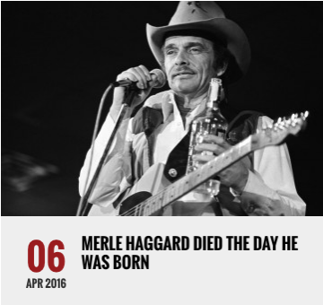 Merle Haggard Died the Day He Was Born