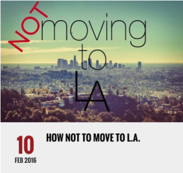 How Not To Move To L.A.
