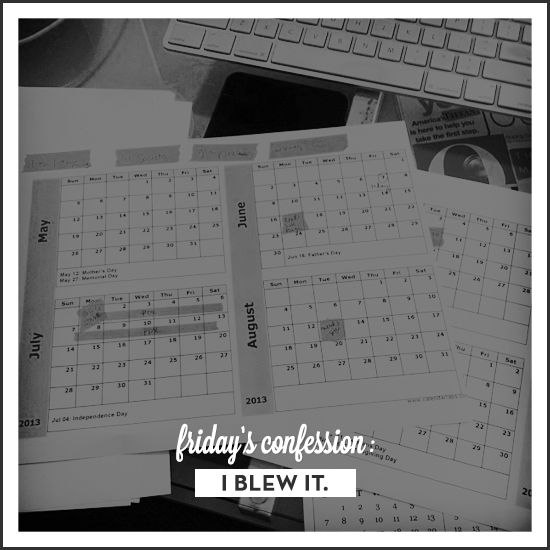 friday's confession: I blew it. via Tiffany Han