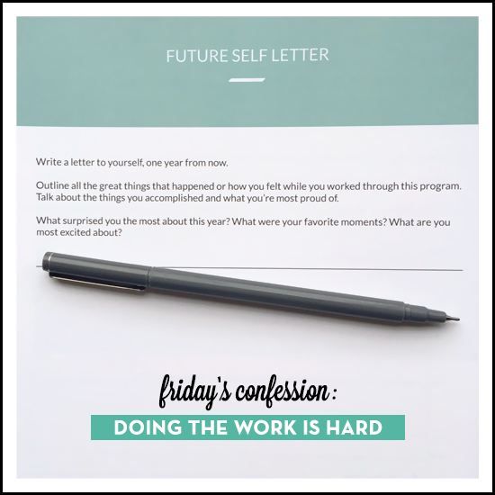 friday's confession: doing the work is hard. by tiffany han
