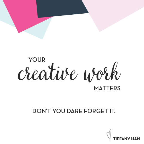 Your creative work matters.