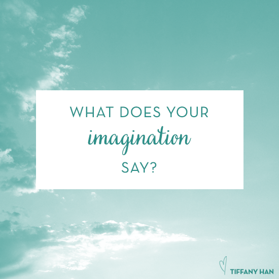 What does your imagination say? via Tiffany Han
