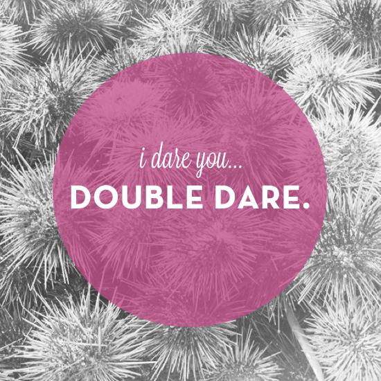 I dare you. via Tiffany Han