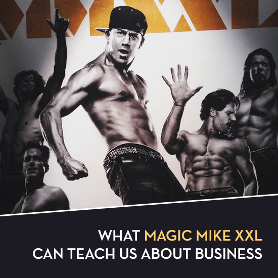 What Magic Mike can teach us about business || via Business & Branding Coach Tiffany Han