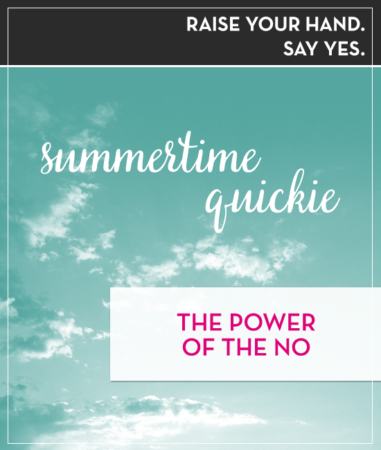 Raise your hand. Say yes. Episode 40: The Power of the No