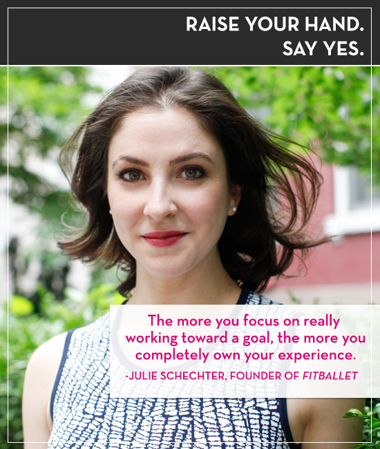Raise your hand. Say yes. Episode 50: Julie Schechter of fitBallet on Doing the Scary Thing