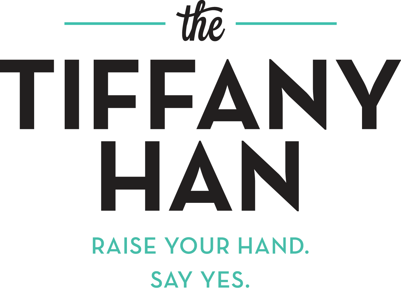 Tiffany Han | Raise Your Hand Say Yes