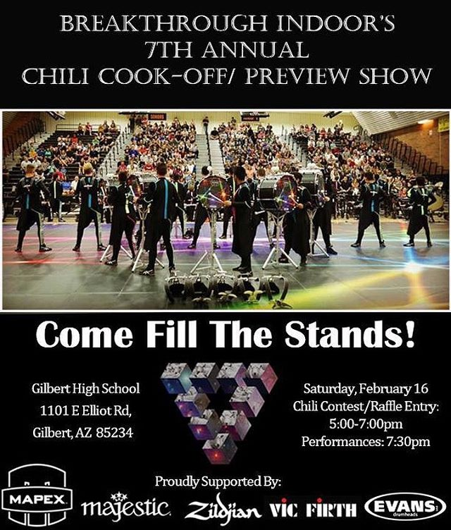 Saturday, February 16th - Join us at Gilbert High School for our annual Preview Show, featuring performances by Breakthrough, Gilbert Indoor Percussion along with our Chili Cook-Off and Trunk Show!  Want to enter your chili -OR- register your vendor/craft booth? Email us at breakthroughindoor@gmail.con to register!! See you on the 16th!