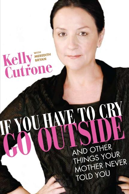 book_KellyCutrone-IfYouHaveToCryGoOutside.jpg