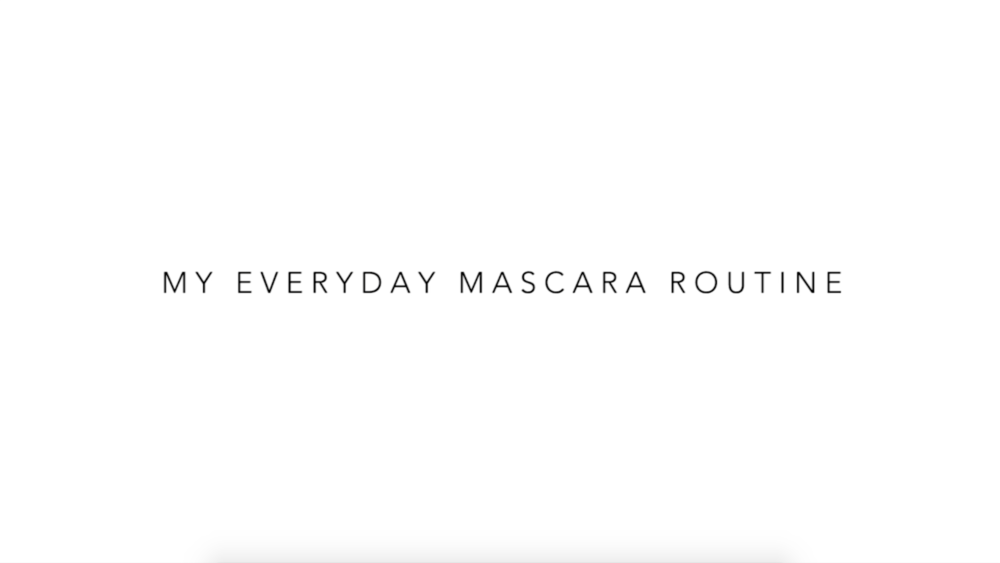 My Everyday Mascara Routine