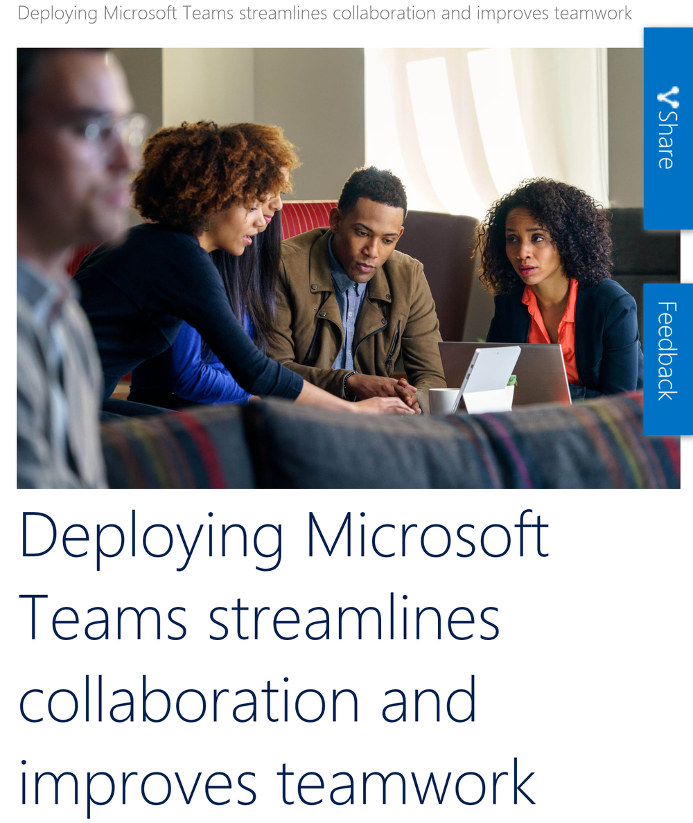 MS Teams at Microsoft - How Microsoft addressed the needs of their modern workplace with their Teams product. (Microsoft)