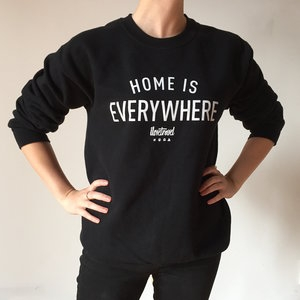 Our Signature Home Is Everywhere crewneck