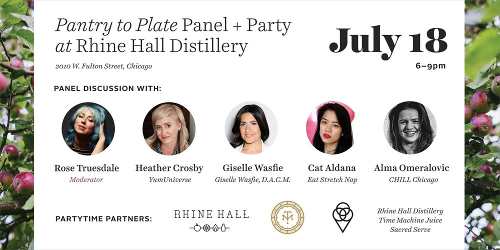 "Pantry to Plate Panel + Party! July 18, 6-9pm, Rhine Hall Ticket price: $25 GET TIX —> http://bit.ly/2rFyui3 Join Heather Crosby, author of the newly released ""YumUniverse™ Pantry to Plate cookbook,"" for a wellness-y panel discussion, book signing, and plant-based cocktail party. Panel guests including YumUniverse's own Heather Crosby, Giselle Wasfie of Remix Acupuncture and Remix Lifestyle, Cat Aldana of EAT STRETCH NAP, and Alma Omeralovic of Chill Chicago Meditation. Expect an enlightening discussion on female entrepreneurship in the wellness sphere and self-care in the midst of hustle moderated by Rose Truesdale. The panel will close with a guided meditation for us all to reflect on what we learned. Then it's time to party! Local lady-makers RHINE HALL, Time Machine, and Sacred Serve plant-based gelato are combining forces for a collaborative boozy cocktail float, included in your ticket price. And a Rhine Hall cash bar will be open all evening long. Copies of ""YumUniverse Pantry to Plate"" will be available for purchase and signing.  Can't wait to see you there!"