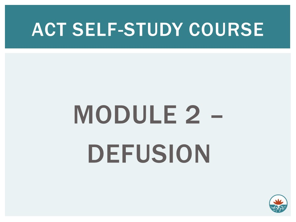 ACT Module 2 - Defusion