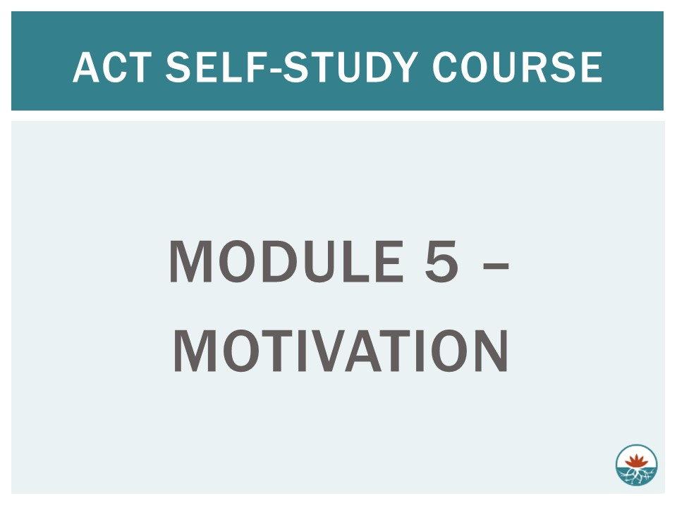 ACT Module 5 - Motivation