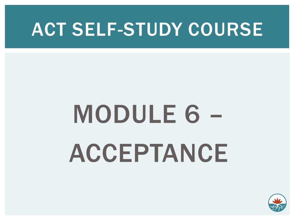 ACT Module 6 - Acceptance