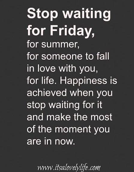 stop waiting.jpg