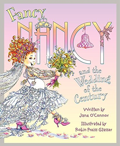 Fancy Nancy And The Wedding Of The Century By Jane O Connor Southampton Books Sag Harbor Books