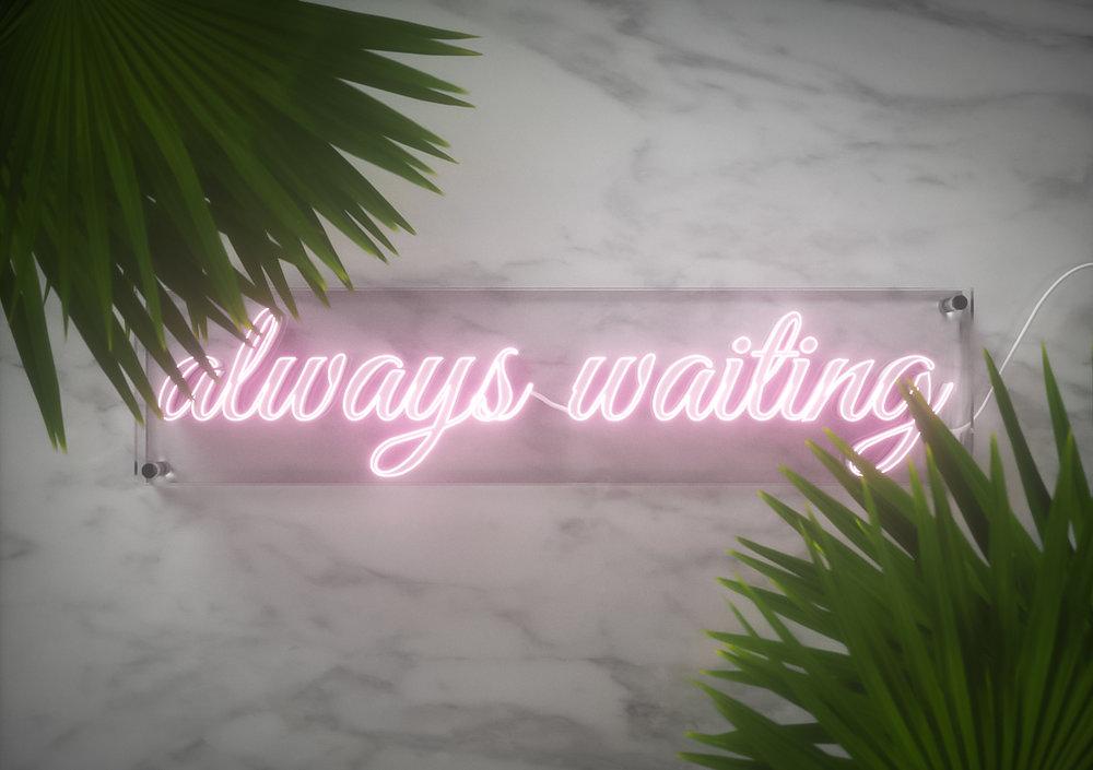 alwayswaiting.jpg