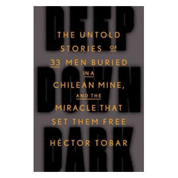 Book Review:  'Deep Down Dark,' by Héctor Tobar  \\ Washington Post