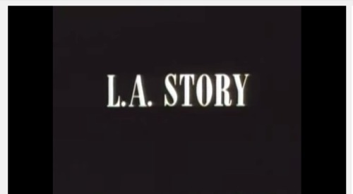 "LA Story title card (c/o TriStar's ""LA Story"")"