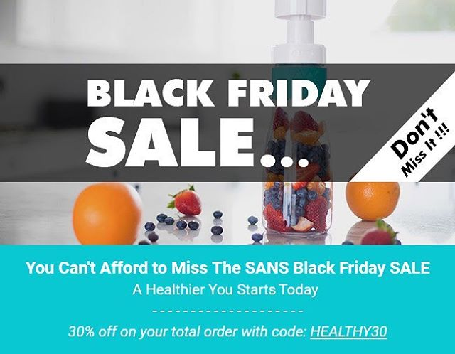Happy Black Friday! Enjoy 30% your TOTAL SANS order today only!