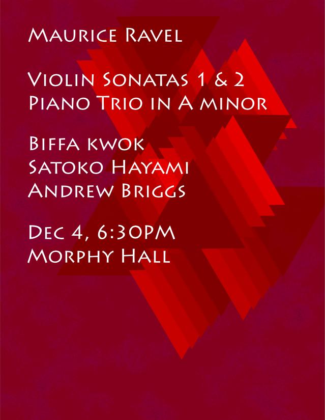 - All Ravel RecitalMaurice RavelViolin Sonata No. 1 (Posthumous) in A MinorViolin Sonata No. 2 in G MajorPiano Trio in A MinorBiffa Kwok (violin), Andrew Briggs (cello), Satoko Hayami (piano)