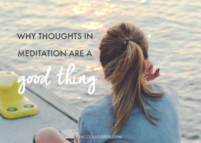 Why-Thoughts-In-Meditation-Are-A-Good-Thing.jpg