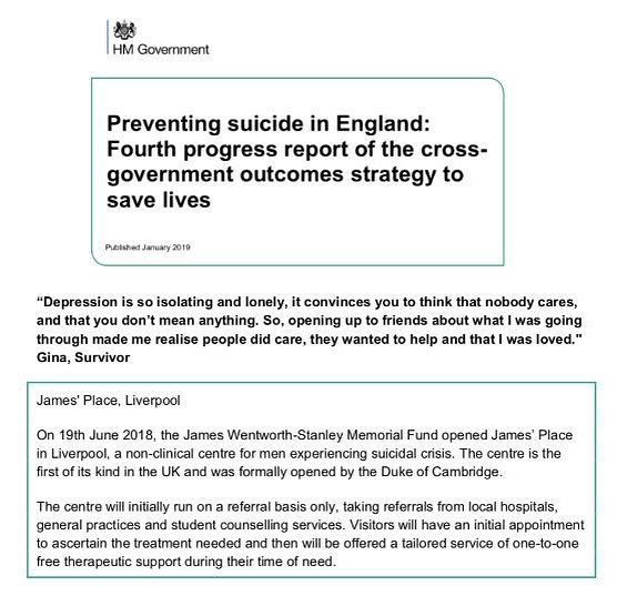 We're so proud to have been quoted in the Government's Fourth Preventing Suicide Progress Report. Our organisation is working towards reducing suicide amongst one of the groups with the highest risk - young and middle-aged men. Suicide Prevention Minister, Jackie Doyle-Price, highlights the devastating impact and long-lasting affect that suicide has on communities. One of the main aims for James' Place is to help those communities with high-risk suicide rates to have an accessible resource 💙 #suicideprevention #liverpool #mentalhealth #workingtogether #jamesplace