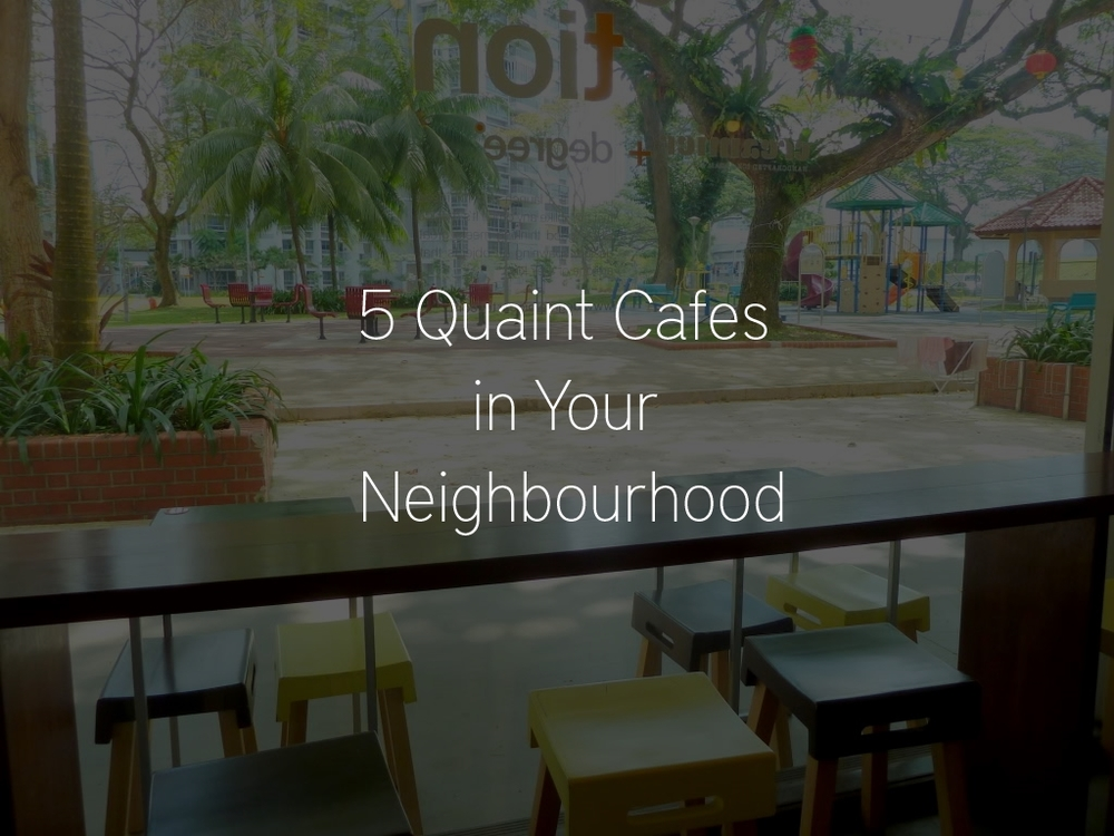 5-quaint-cafes-in-your-neighbourhood.jpg