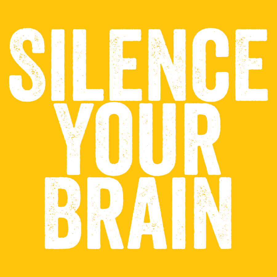 Silence Your Brain-01.png