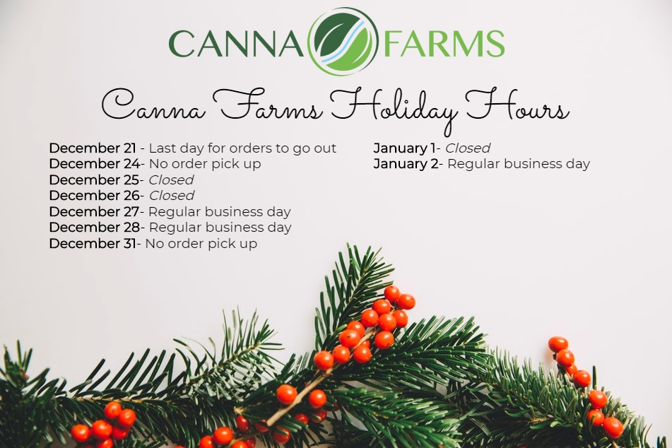 Holiday Hours Canna Farms.jpg