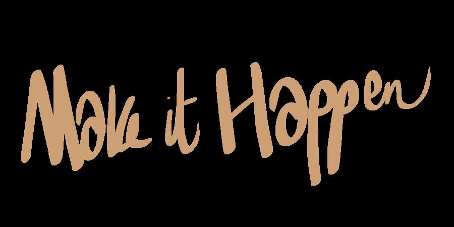 Make It Happen >> Make It Happen
