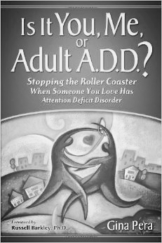 Is it You, Me, or Adult ADD?  by Gina Pera