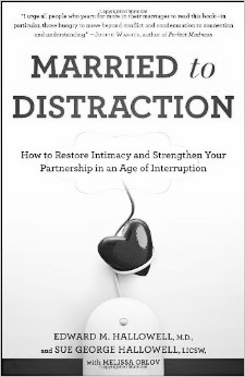 Married to Distraction  by Edward M. Hallowell & Sue George Hallowell
